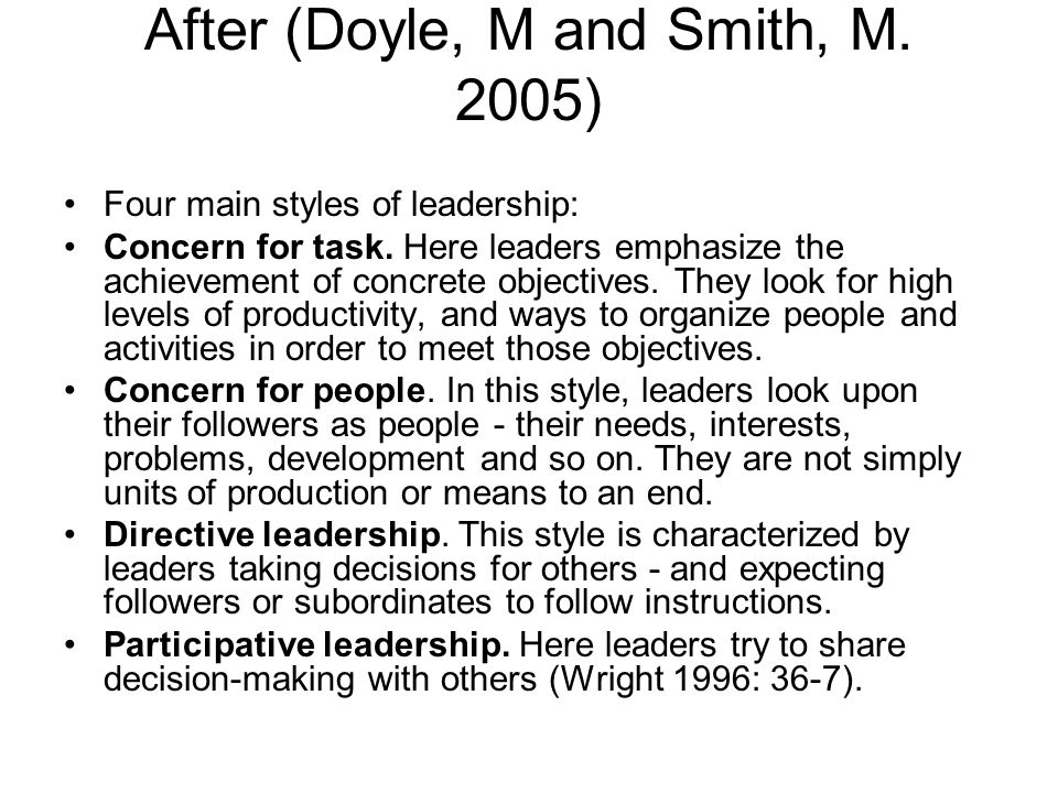 After (Doyle, M and Smith, M. 2005) Four main styles of leadership: Concern for task.
