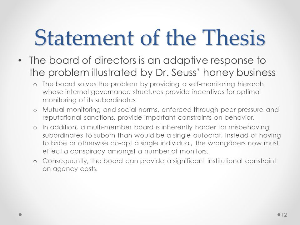 Statement of the Thesis The board of directors is an adaptive response to the problem illustrated by Dr. Seuss honey business o The board solves the p