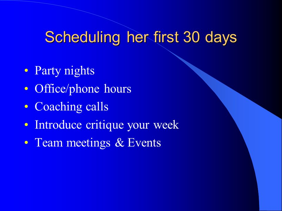 What are her Goals? Income # Parties Fast Start Free Jewelry How many shows would she like to do a month?