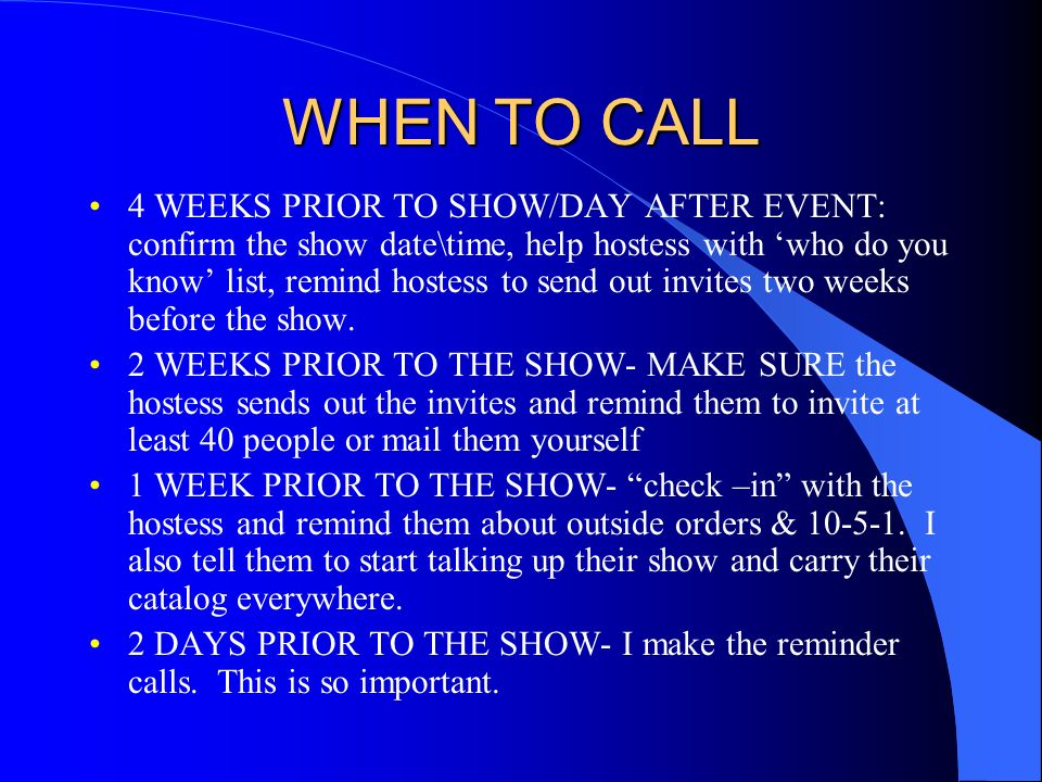 Communication with your Hostess is Essential for a Successful Show! Okay – WHEN?