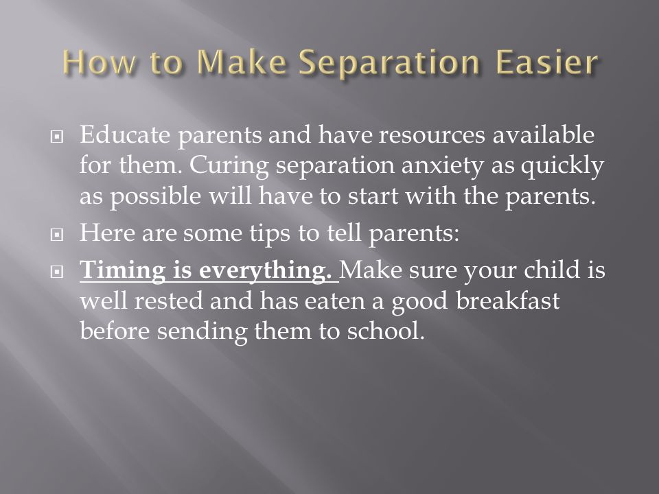 Educate parents and have resources available for them.