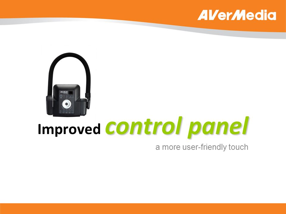 control panel Improved control panel a more user-friendly touch