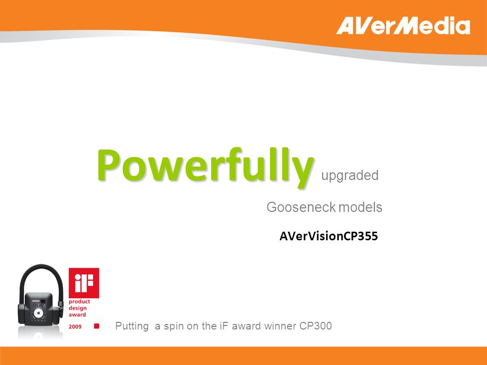 Powerfully Powerfully upgraded Gooseneck models AVerVisionCP355 Putting a spin on the iF award winner CP300