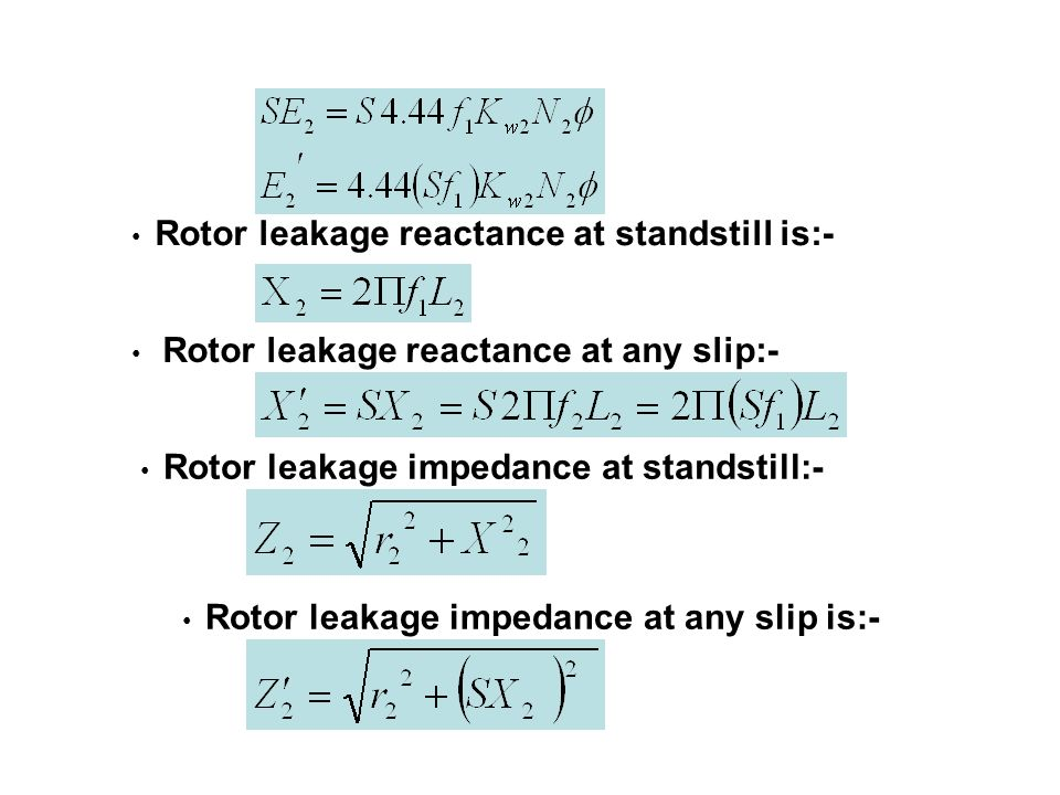 Per phase rotor current at standstill:- Per phase rotor current at any slip:- Per phase power input to rotor is:- Where, p g – the power transferred from stator to rotor across the air gap.