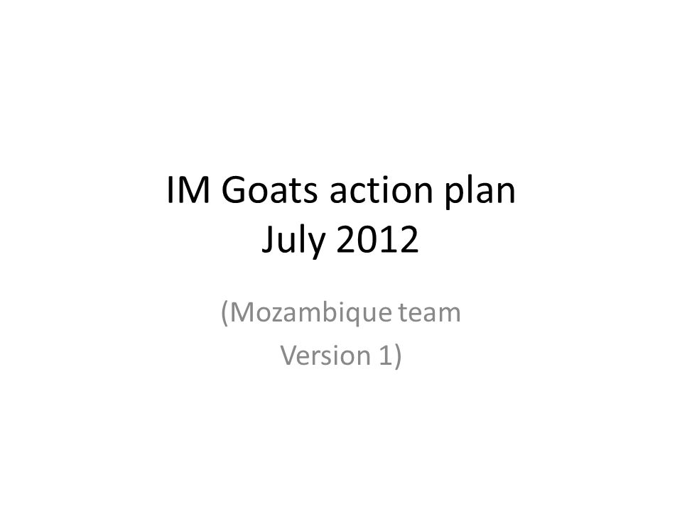 IM Goats action plan July 2012 (Mozambique team Version 1)