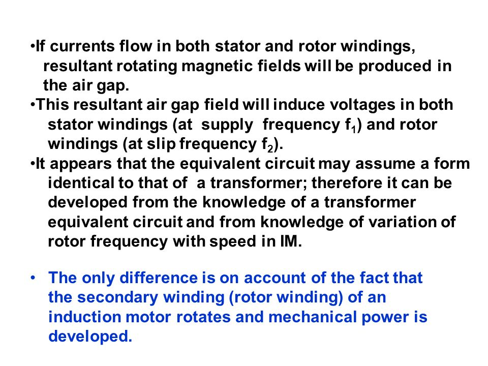 If currents flow in both stator and rotor windings, resultant rotating magnetic fields will be produced in the air gap. This resultant air gap field w