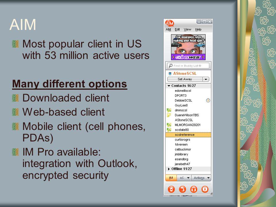 IM Clients AIM (AOLs IM) Yahoo.