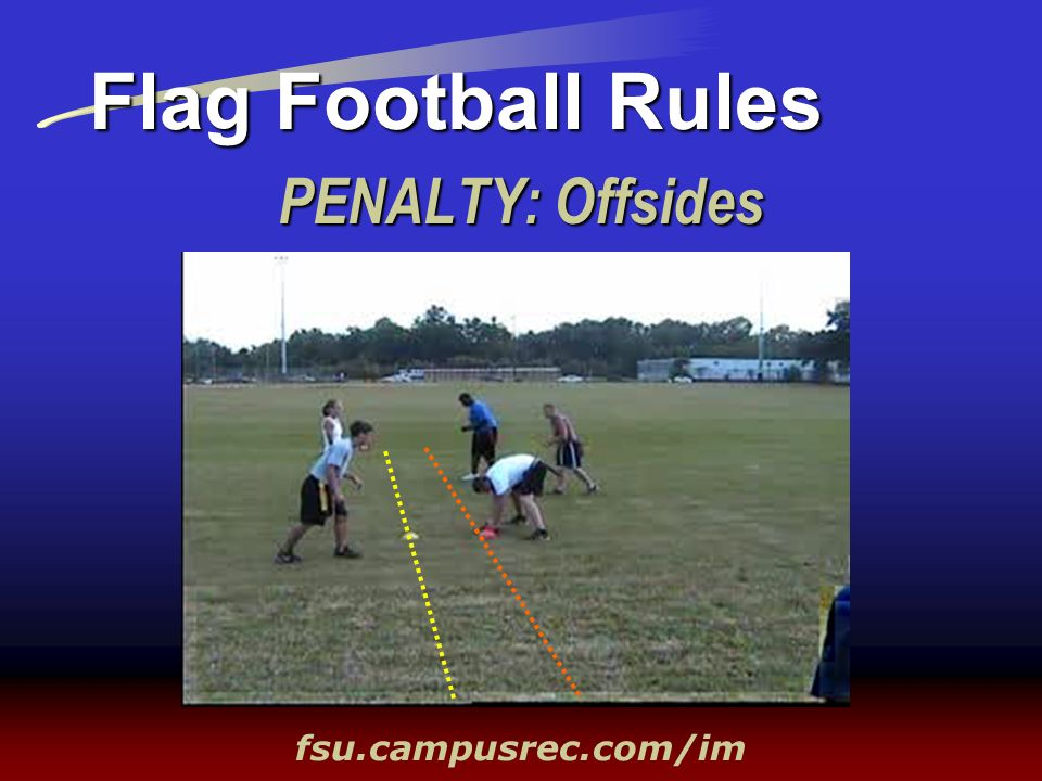 PENALTY: Offsides Flag Football Rules fsu.campusrec.com/im