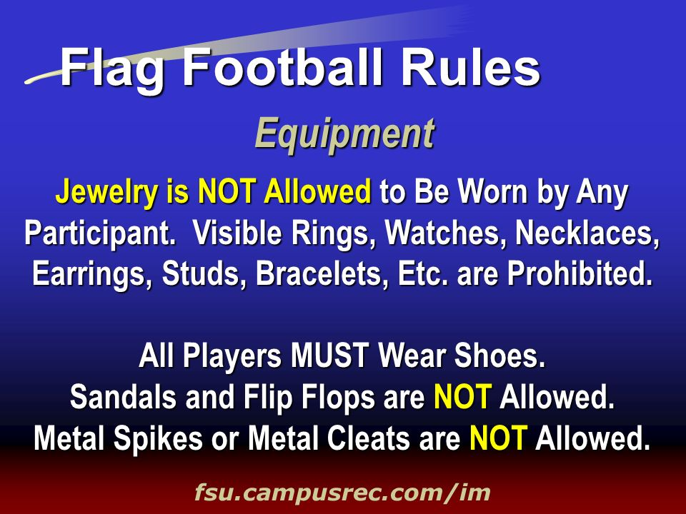 Equipment fsu.campusrec.com/im Jewelry is NOT Allowed to Be Worn by Any Participant. Visible Rings, Watches, Necklaces, Earrings, Studs, Bracelets, Et