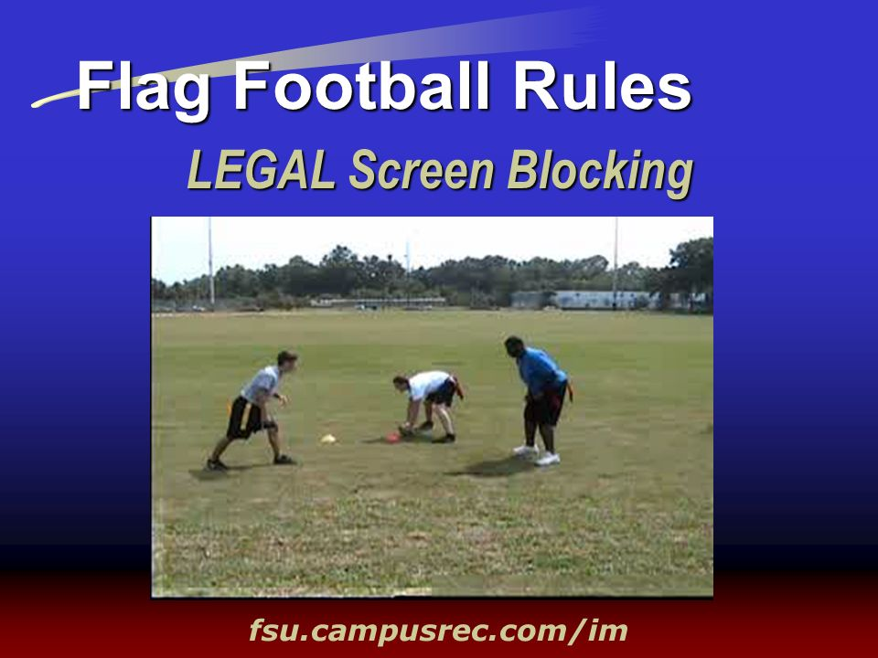 LEGAL Screen Blocking Flag Football Rules fsu.campusrec.com/im