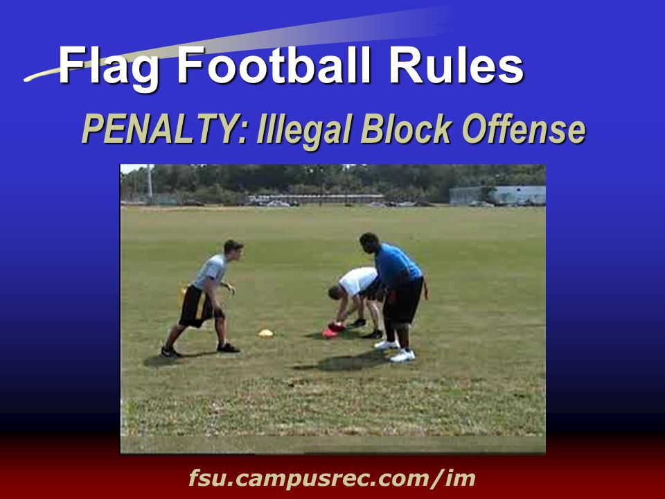 PENALTY: Illegal Block Offense Flag Football Rules fsu.campusrec.com/im