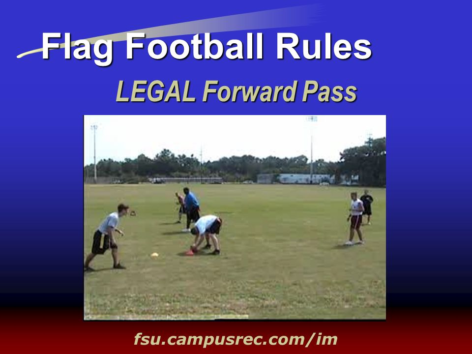LEGAL Forward Pass Flag Football Rules fsu.campusrec.com/im