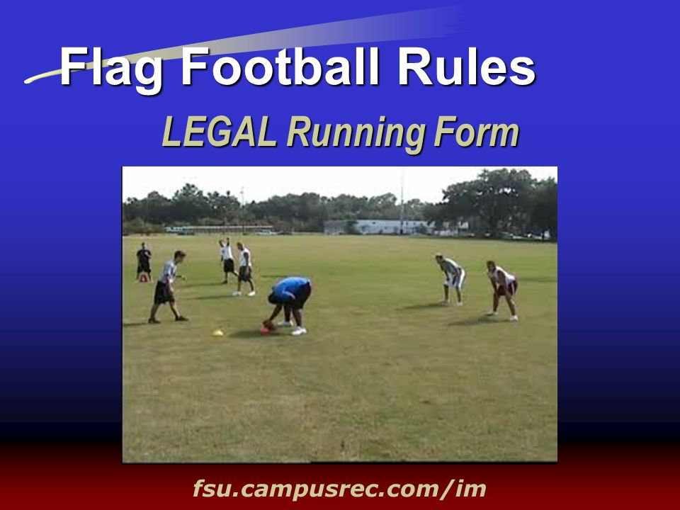 LEGAL Running Form Flag Football Rules fsu.campusrec.com/im