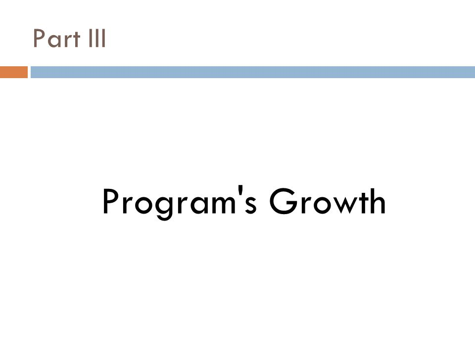 Part III Program s Growth