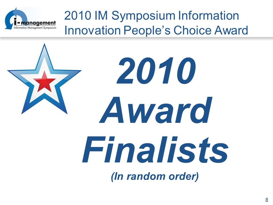 8 2010 IM Symposium Information Innovation Peoples Choice Award 2010 Award Finalists (In random order)
