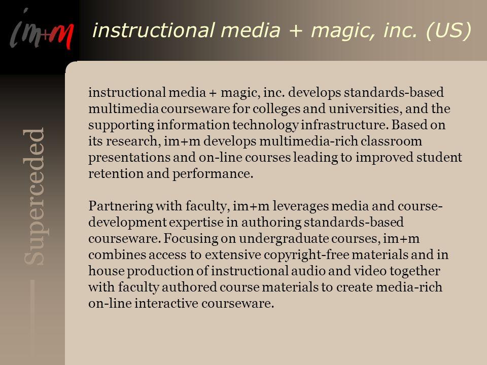 Superceded instructional media + magic, inc. (US) instructional media + magic, inc.