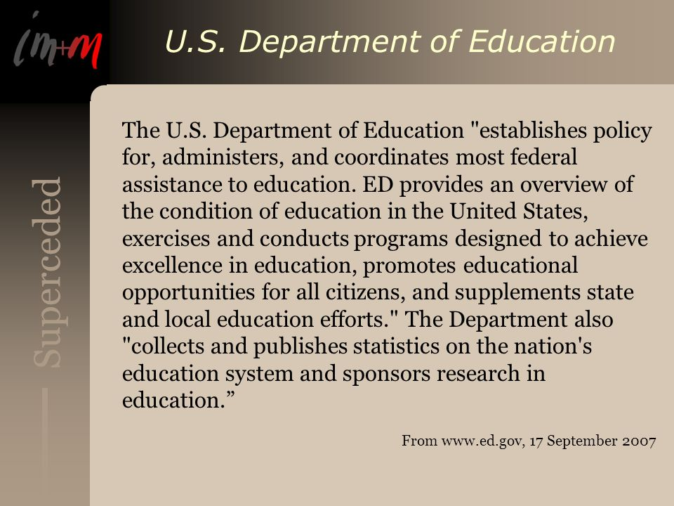 Superceded U.S. Department of Education The U.S. Department of Education
