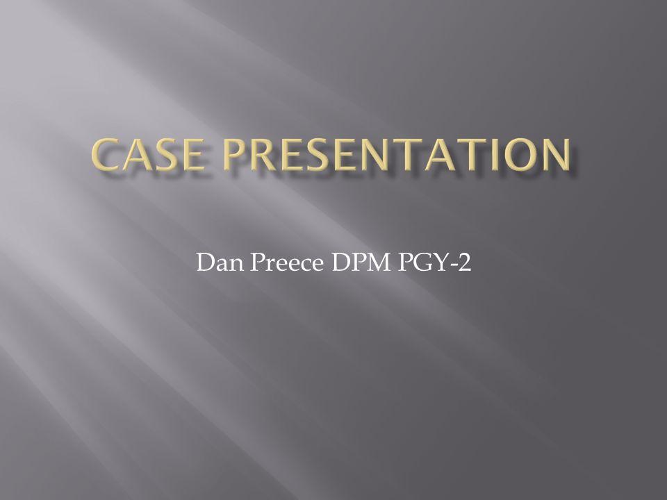 Dan Preece DPM PGY-2