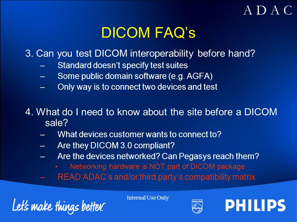 A D A C Internal Use Only DICOM FAQs 3. Can you test DICOM interoperability before hand.