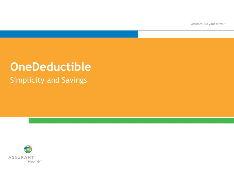 OneDeductible Simplicity and Savings