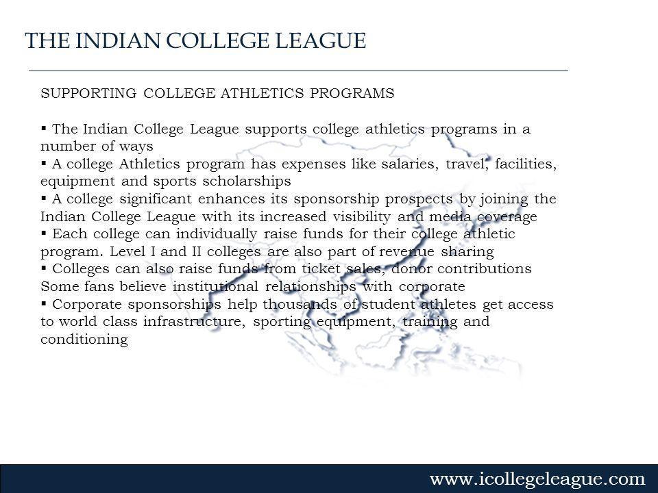 Gvmk,bj. SUPPORTING COLLEGE ATHLETICS PROGRAMS The Indian College League supports college athletics programs in a number of ways A college Athletics p