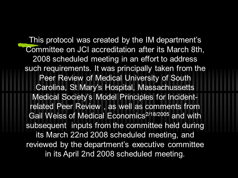 This protocol was created by the IM departments Committee on JCI accreditation after its March 8th, 2008 scheduled meeting in an effort to address suc