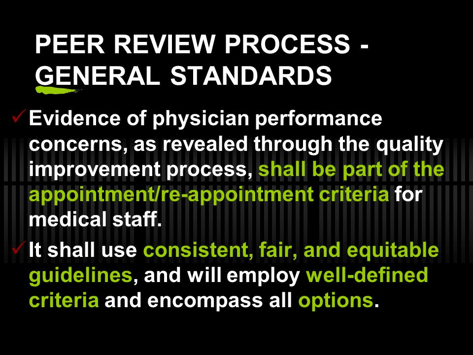 Elevating Issues to the Institutions Peer Review Committee The department peer review head will elevate the issue to the hospital Peer Review Committee IF any of the following is noted within an individual member when routine and focused peer review have not remedied the practice concerns : Persistent problems Deficiency trends Worrisome patterns of practice