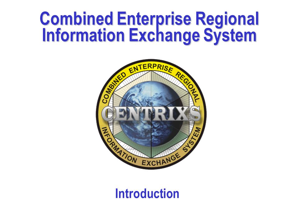 Combined Enterprise Regional Information Exchange System Introduction