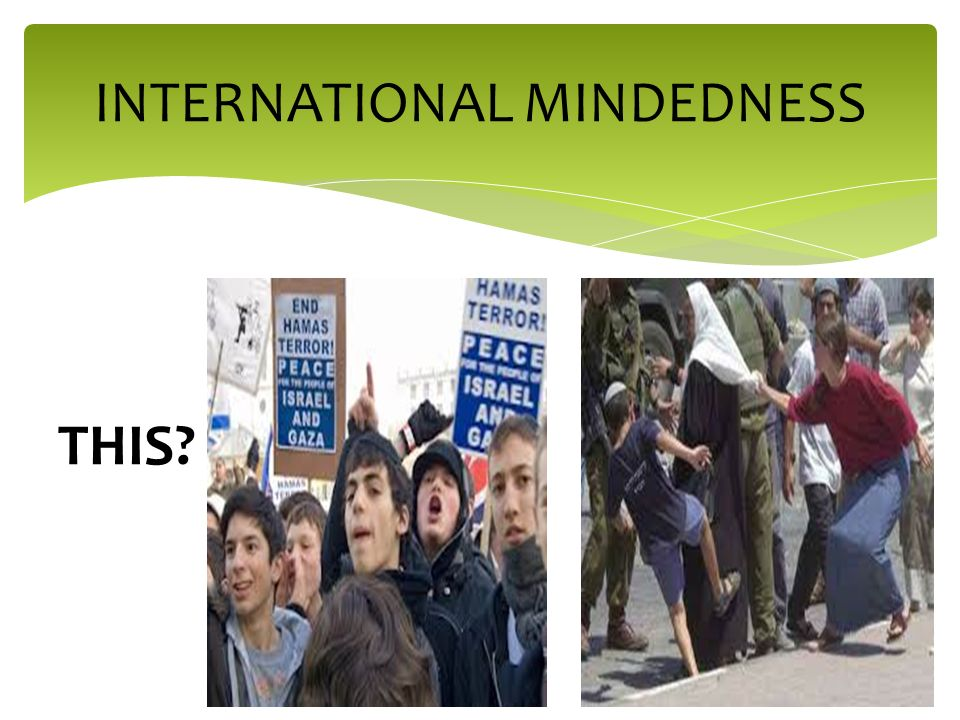 INTERNATIONAL MINDEDNESS THIS?