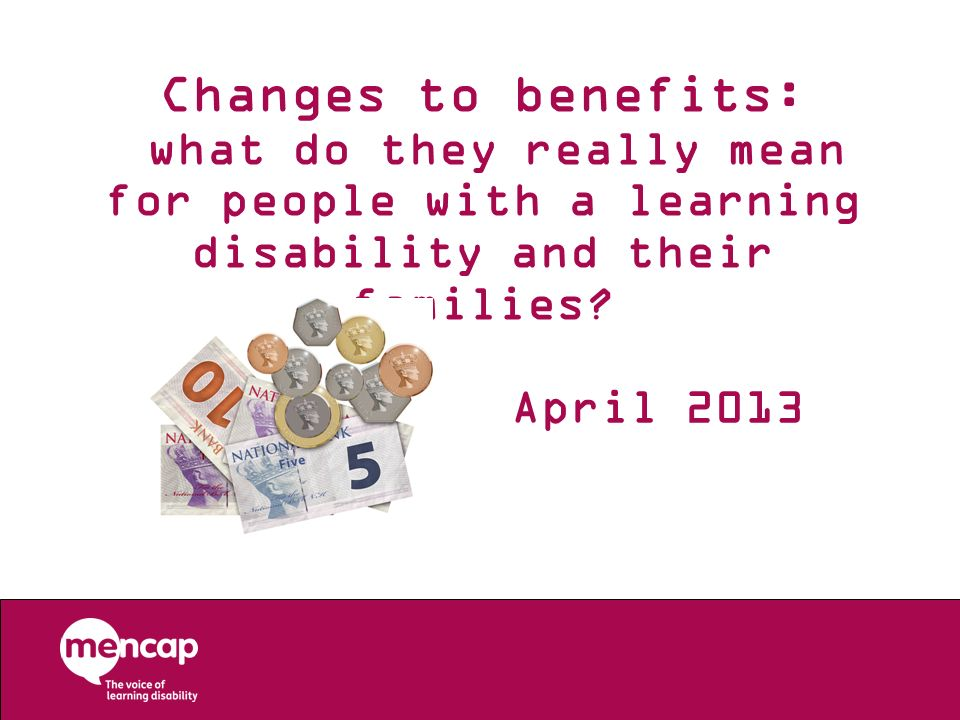What I am going to talk about New things to know about the Employment and Support Allowance (ESA) The new Personal Independence Payment (PIP), which is slowly replacing DLA Housing changes (including the bedroom tax) Universal Credit and the replacement of means-tested benefits
