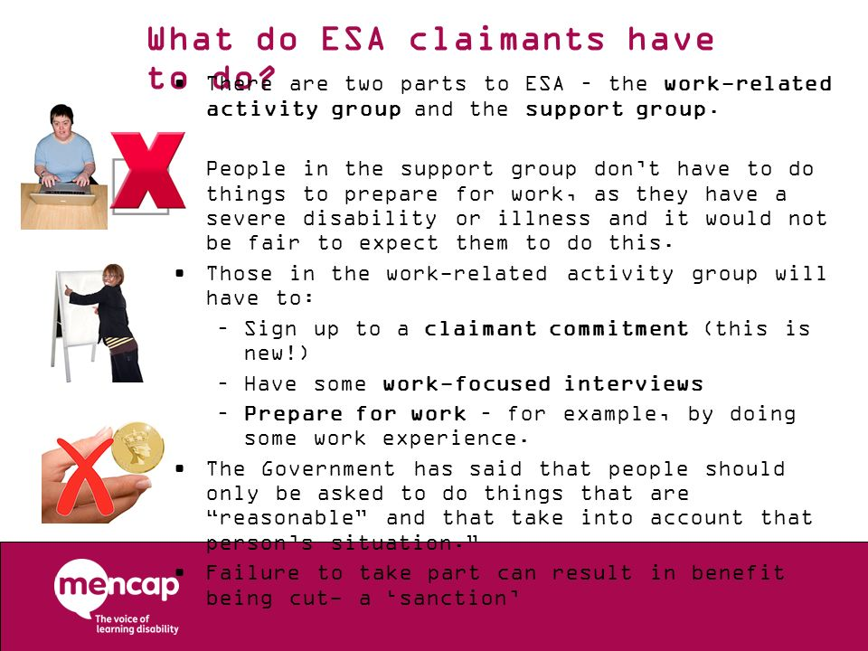 Other recent changes to ESA Time-limiting of contributory ESA to one year – started in April 2012.