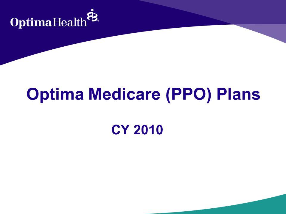 Optima Medicare (PPO) Plans CY 2010