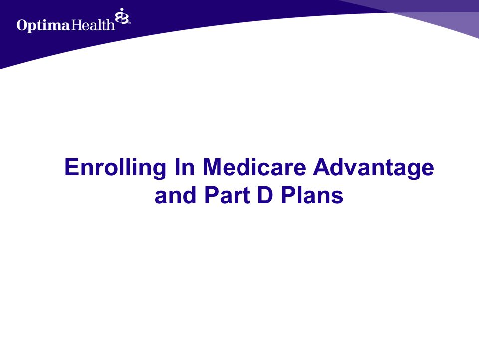 Enrolling In Medicare Advantage and Part D Plans