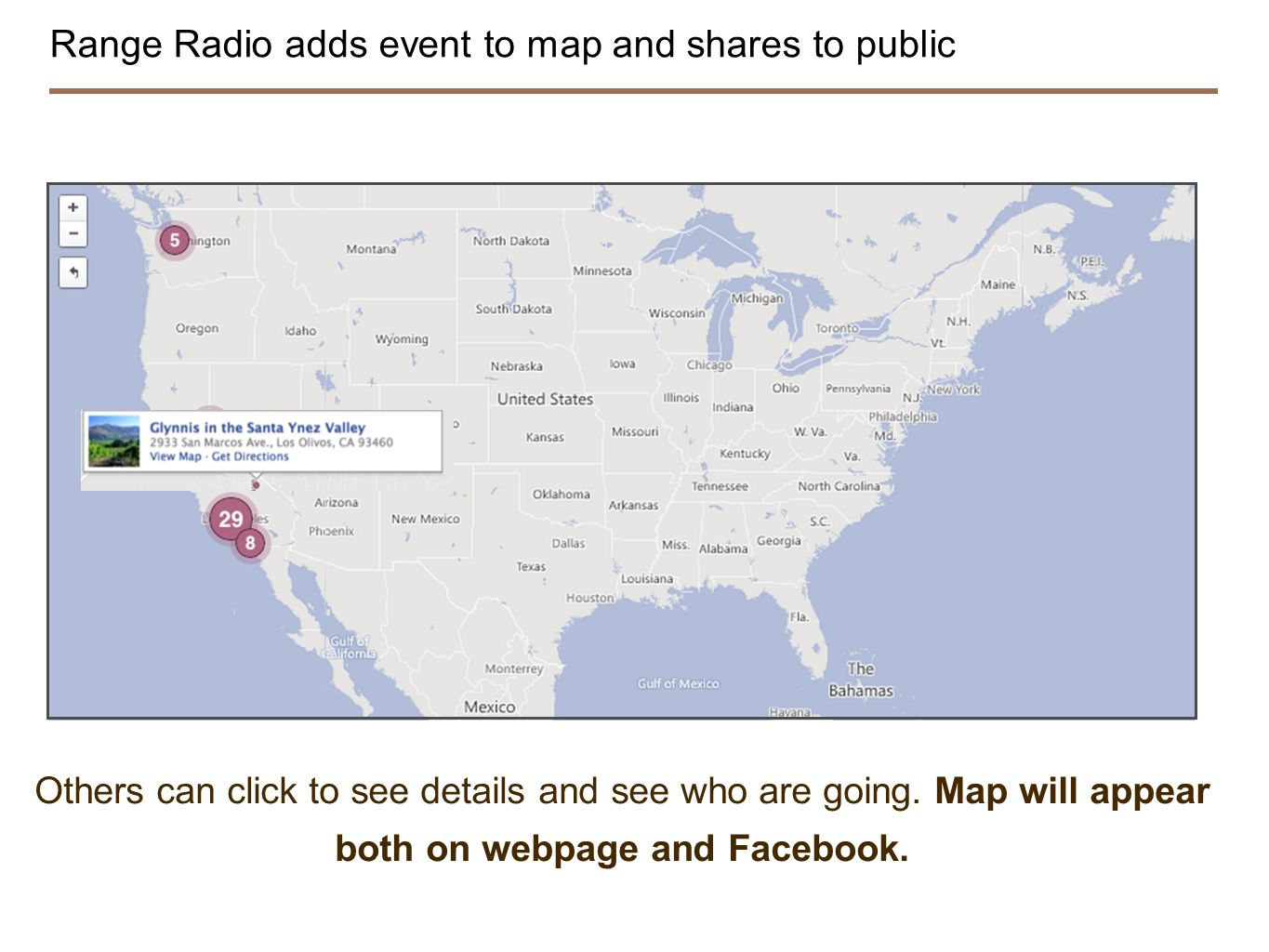 Range Radio adds event to map and shares to public Others can click to see details and see who are going. Map will appear both on webpage and Facebook