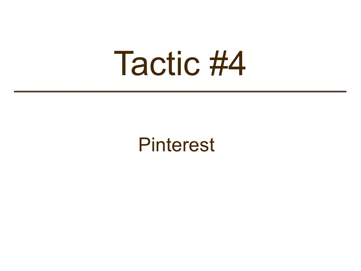 Tactic #4 Pinterest