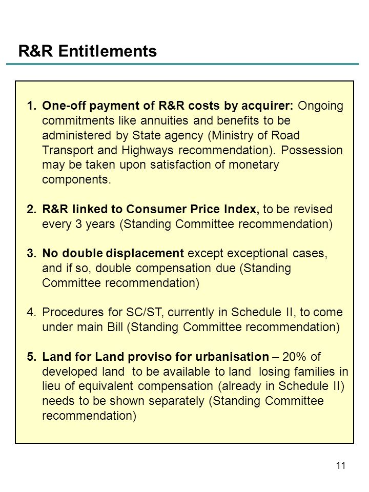R&R Entitlements 1.One-off payment of R&R costs by acquirer: Ongoing commitments like annuities and benefits to be administered by State agency (Minis