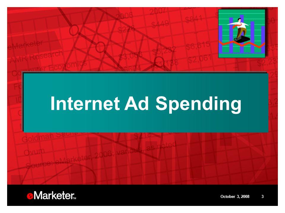 October 3, 20083 Internet Ad Spending