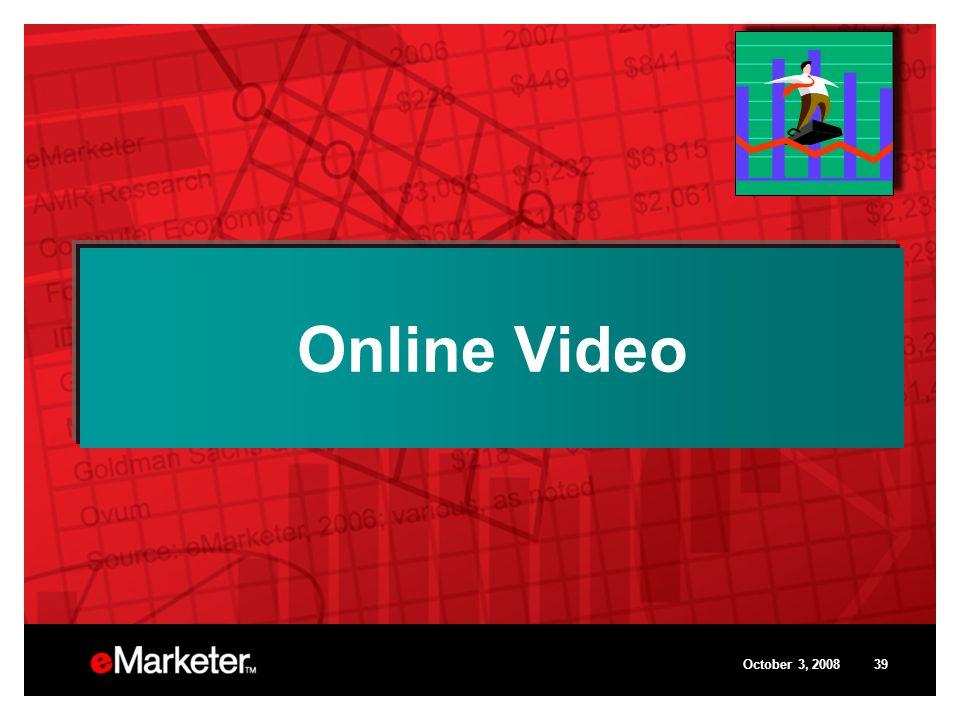 October 3, 200839 Online Video