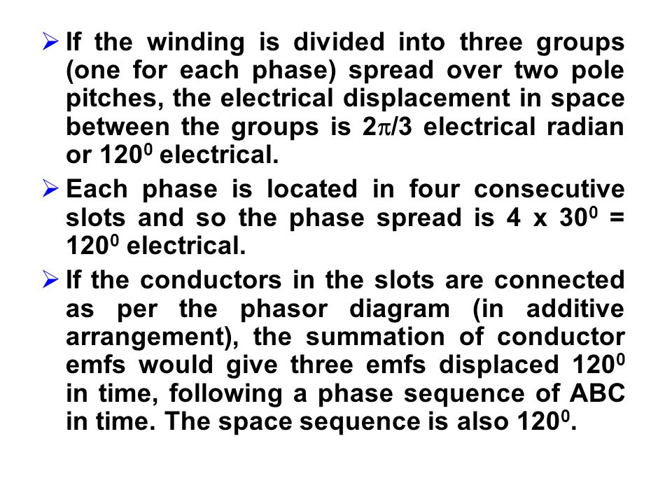 If the winding is divided into three groups (one for each phase) spread over two pole pitches, the electrical displacement in space between the groups