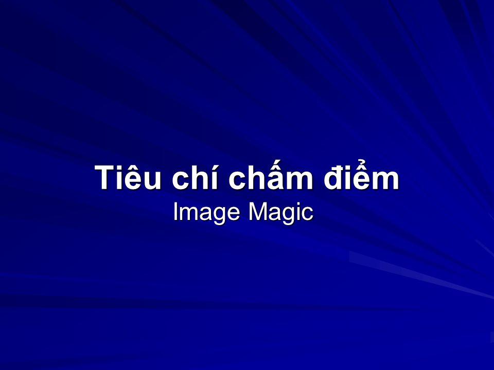 Tiêu chí chm đim Image Magic