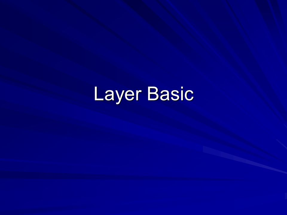 Layer Basic