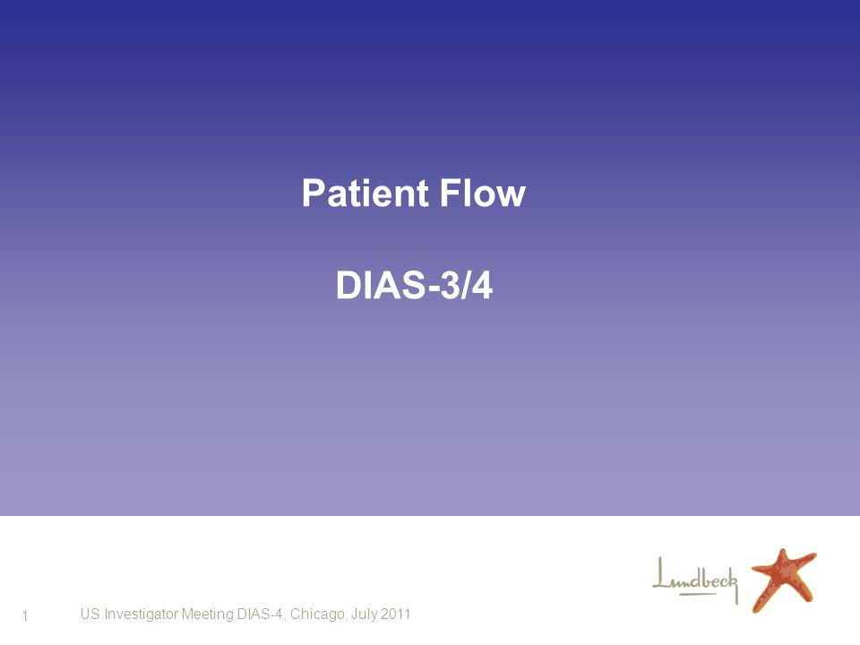 1 US Investigator Meeting DIAS-4, Chicago, July 2011 Patient Flow DIAS-3/4