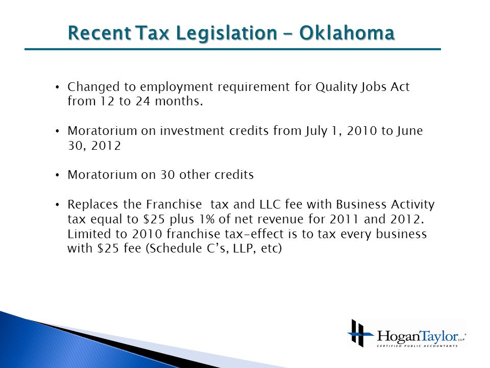 Recent Tax Legislation - Oklahoma Changed to employment requirement for Quality Jobs Act from 12 to 24 months.