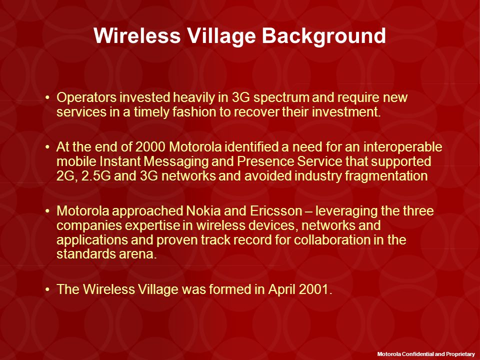 Introduction to the Wireless Village Motorola Confidential and Proprietary