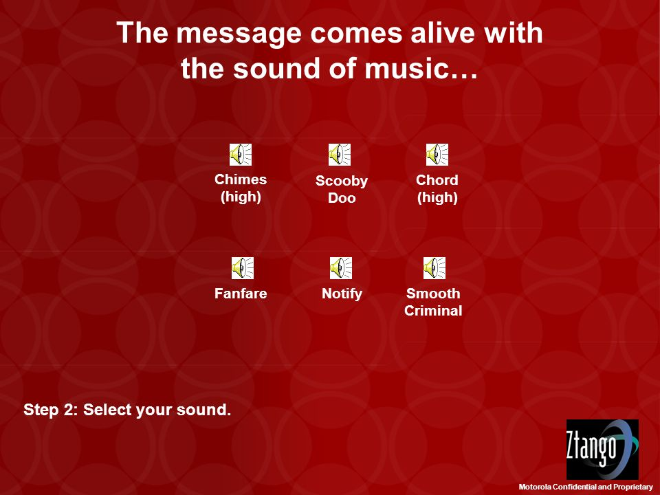 The message comes alive with the sound of music… Step 2: Select your sound.