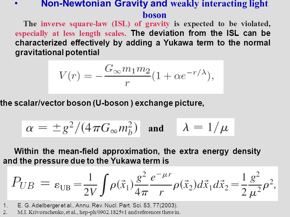 Non-Newtonian Gravity and weakly interacting light boson 1.E.