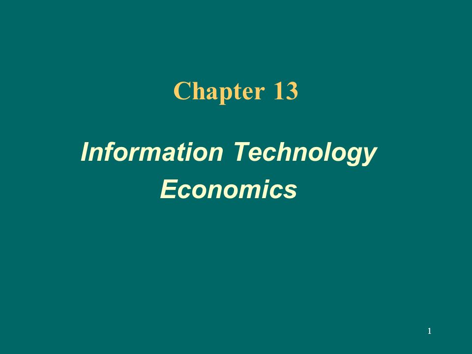 2 Learning Objectives Identify the major aspects of the economics of information technology.