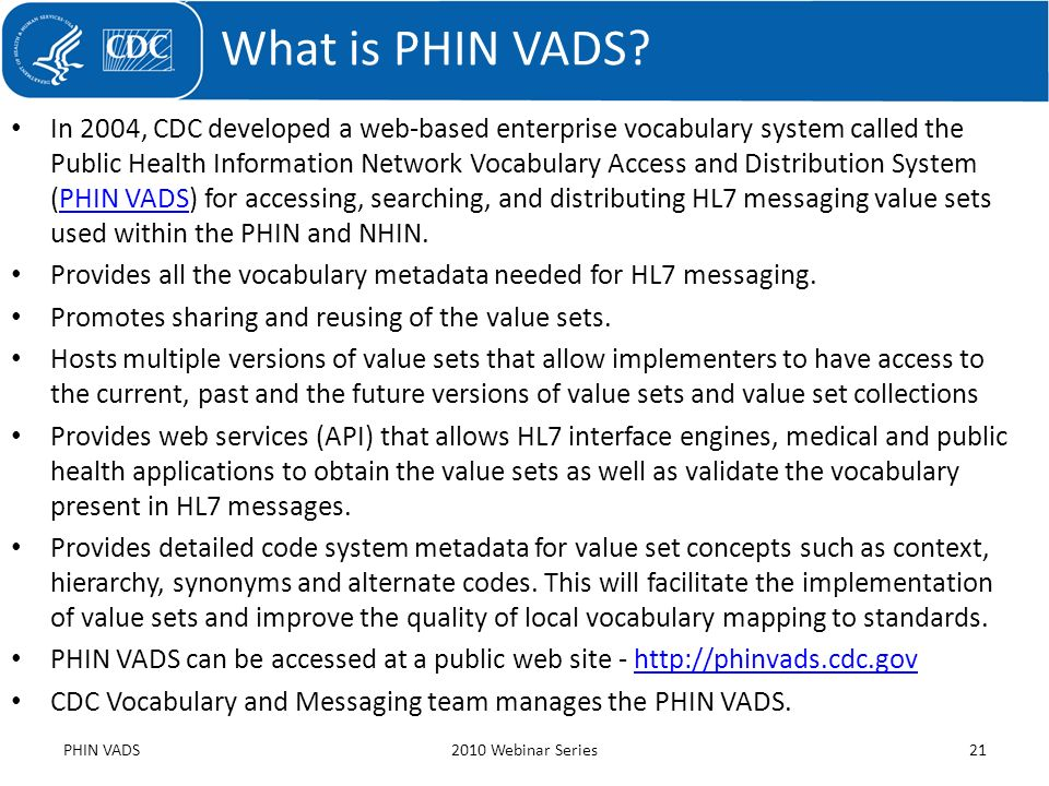 In 2004, CDC developed a web-based enterprise vocabulary system called the Public Health Information Network Vocabulary Access and Distribution System