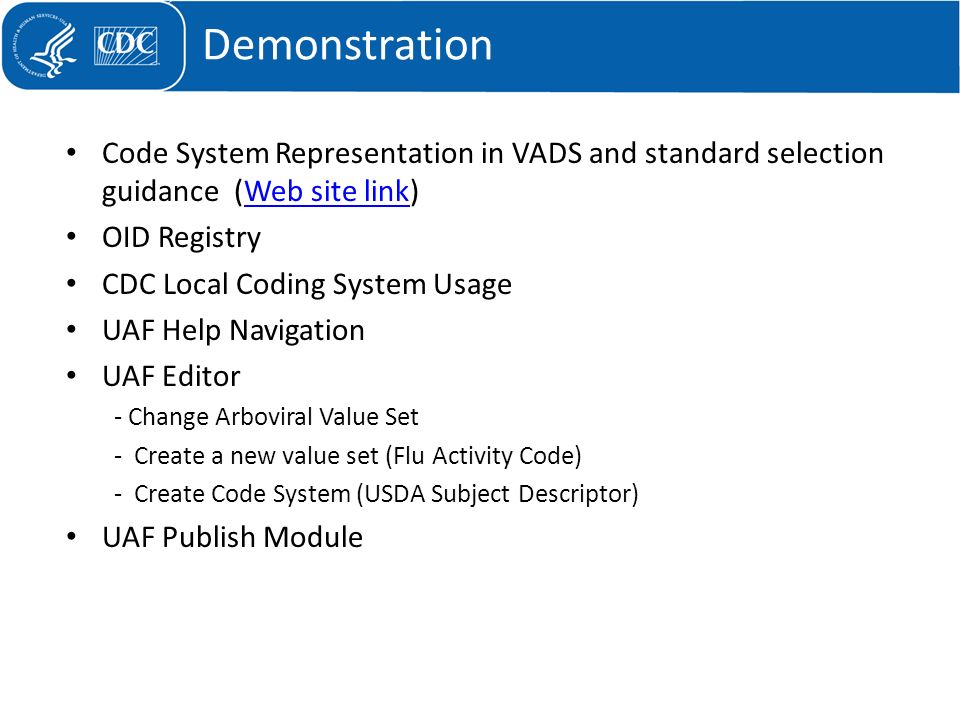Code System Representation in VADS and standard selection guidance (Web site link)Web site link OID Registry CDC Local Coding System Usage UAF Help Na