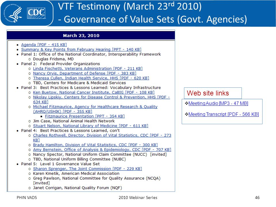 VTF Testimony (March 23 rd 2010) - Governance of Value Sets (Govt. Agencies) PHIN VADS2010 Webinar Series46 Meeting Audio [MP3 - 47 MB] Meeting Transc